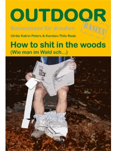 How to shit in the woods - Wie man im Wald sch...